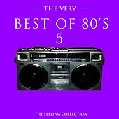 The Very Best of 80's, Vol. 5 (The Feeling Collection) by Various Artists