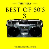 The Very Best of 80's, Vol. 3 (The Feeling Collection) von Various Artists