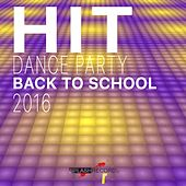Hit Dance Party (Back to School 2016) by Various Artists