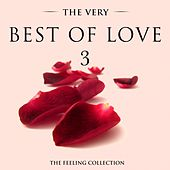 The Very Best of Love, Vol. 3 (The Feeling Collection) by Various Artists