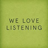 We Love Listening de Various Artists