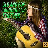 Old and Pop Bringing Us Together, Vol. 3 von Various Artists