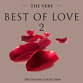 The Very Best of Love, Vol. 2 (The Feeling Collection) by Various Artists