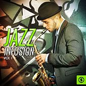 Jazz Infusion, Vol. 1 de Various Artists