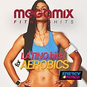Megamix Fitness Latino Hits for Aerobics (24 Tracks Non-Stop Mixed Compilation for Fitness & Workout) by Various Artists