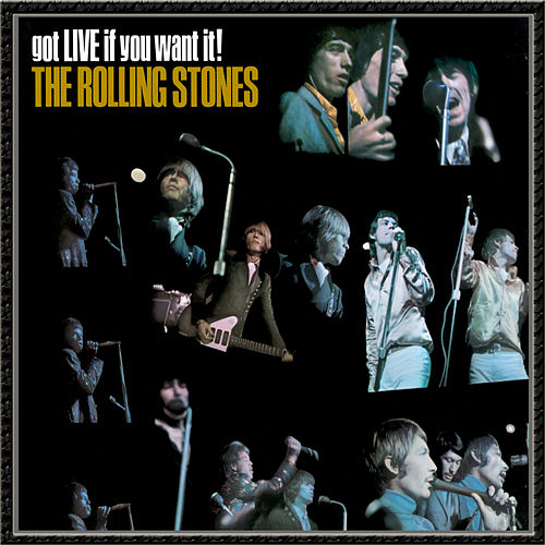 Got LIVE If You Want It! by The Rolling Stones