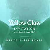 Invitation (Dante Klein Remix) by Yellow Claw