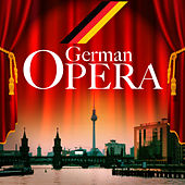 German Opera by Various Artists