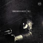 Crime Music in Movies Vol. 1 by Various Artists