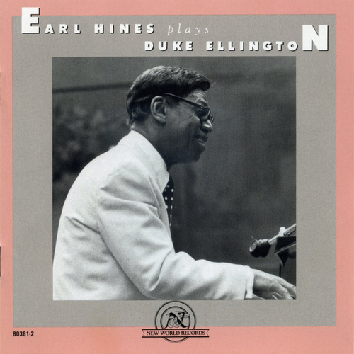 Earl Hines Plays Duke Ellington by Earl Fatha Hines