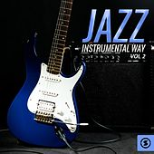 Jazz Instrumental Way, Vol. 2 by Various Artists