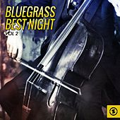 Bluegrass Best Night, Vol. 2 by Various Artists