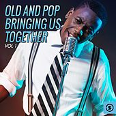Old and Pop Bringing Us Together, Vol. 1 de Various Artists