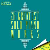 Classical Music Experience: 26 Greatest Solo Piano Works by Various Artists