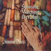 Someone Watching over You by Jimmie Davis