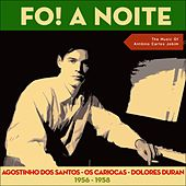 Fo! A Noite (The Music of Antônio Carlos Jobim - Original Recordings 1956 - 1958) von Various Artists