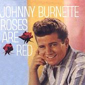Roses Are Red by Johnny Burnette
