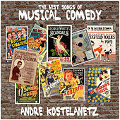 The Best Songs of Musical Comedy de Andre Kostelanetz And His Orchestra