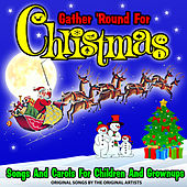 Gather 'Round for Christmas! : Songs and Carols for Children and Grownups!  : Original Songs by the Original Artists de Various Artists