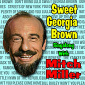 Sweet Georgia Brown : Singalong With Mitch Miller de Mitch Miller