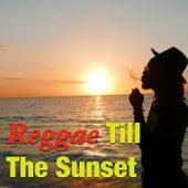 Reggae Till The Sunset de Various Artists