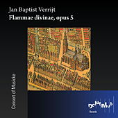 Flammae Divinae, Op. 5 by Consort Of Musicke