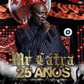 Mr. Catra 25 Anos (Ao Vivo) de Mr. Catra
