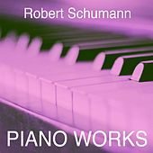 Robert Schumann: Piano Works von Various Artists