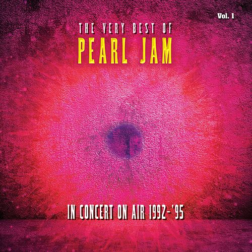 The Very Best Of Pearl Jam: In Concert on Air 1992 - 1995, Vol. 1 (Live) by Pearl Jam