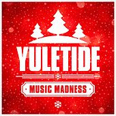 Yuletide Music Madness von Various Artists
