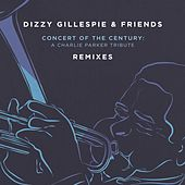 Dizzy Gillespie & Friends: Concert of the Century (Remixes) de Dizzy Gillespie