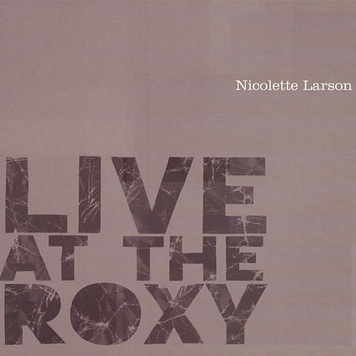 Live At The Roxy by Nicolette Larson