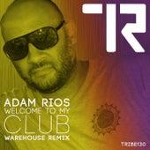 Welcome to My Club (Warehouse Remix) de Adam Rios