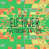 Twitching in Time by Elf Power