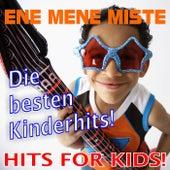 Ene Mene Miste! Die besten Kinderhits - Hits for Kids! by Various Artists