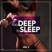 Too Deep To Sleep, Vol. 2 by Various Artists