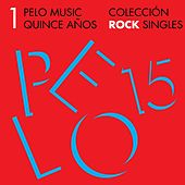 Pelo Music Quince Años - Colección Rock Singles by Various Artists
