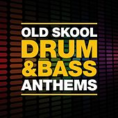 Old Skool Drum & Bass Anthems by Various Artists