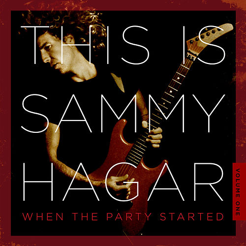 This Is Sammy Hagar: When the Party Started, Volume 1 by Sammy Hagar