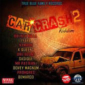 Car Crash 2 Riddim by Various Artists