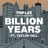 Billion Years de Trip Lee