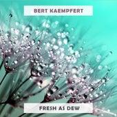 Fresh As Dew by Bert Kaempfert
