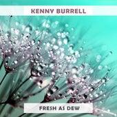 Fresh As Dew von Kenny Burrell