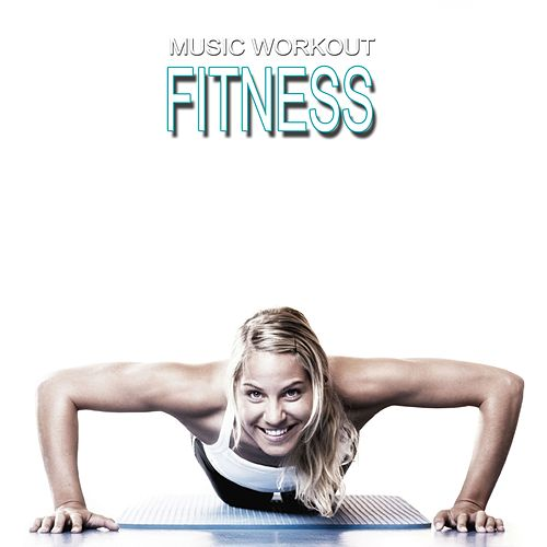 Music Workout Fitness by Various Artists