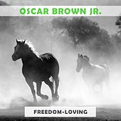 Freedom Loving by Oscar Brown Jr.