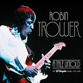 A Tale Untold: The Chrysalis Years (1973-1976) by Robin Trower