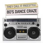 They Called It Freestyle - 80's Dance Craze de Various Artists