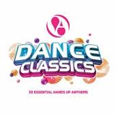 Dance Classics (30 Essential Hands up Anthems) von Various Artists