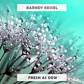 Fresh As Dew by Barney Kessel