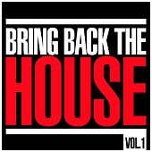 Bring Back The House, Vol. 1 von Various Artists